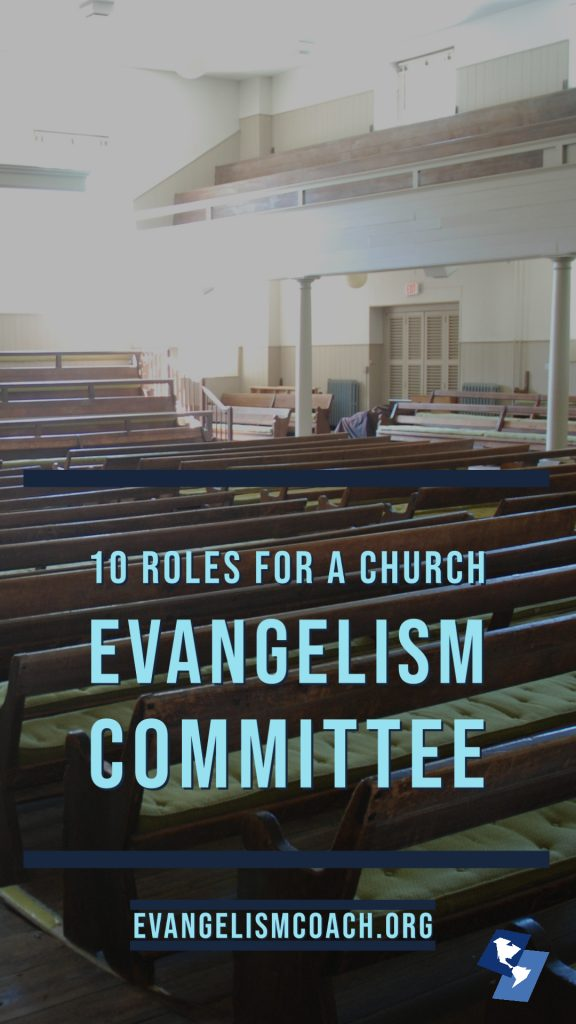 Church Pews, 10 Roles an Evangelism Committee can play in filling the church