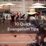 10 Quick Tips for Personal Evangelism