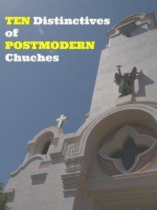 10 Distrinctives Postmodern Churches
