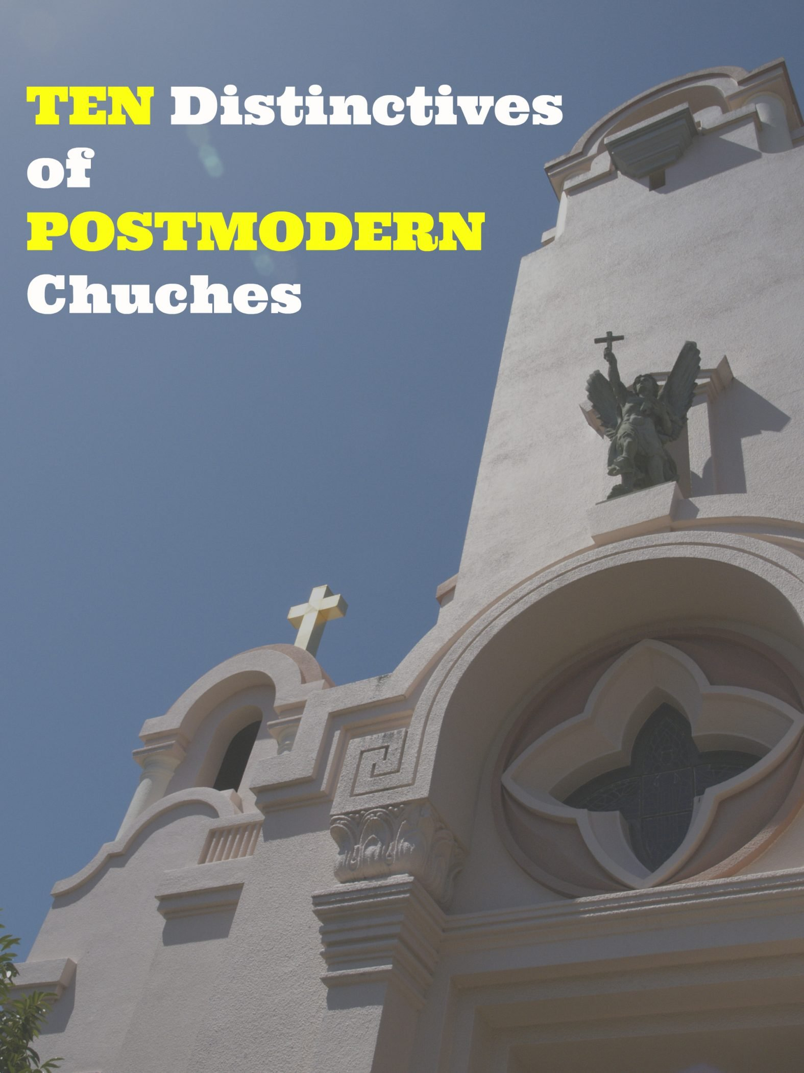 10 Distrinctives Postmodern Churches