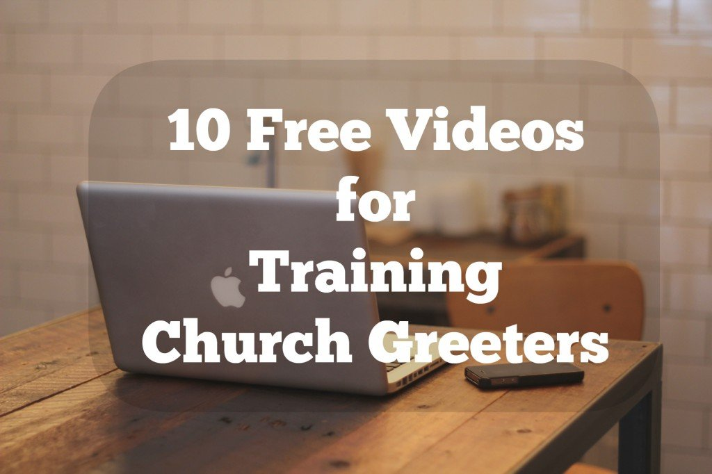 10 Free Videos for Training Church Greeters delivered by email