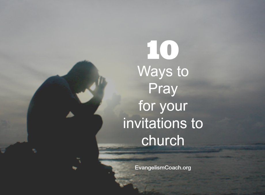 Church Invitation: How to Pray for them