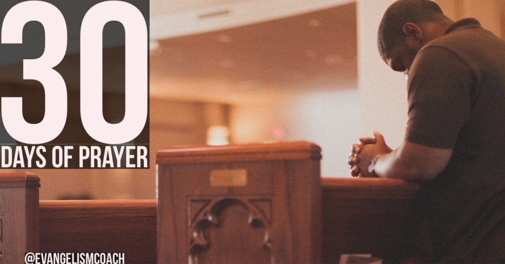 30 days of Evangelistic Prayer for Friends.