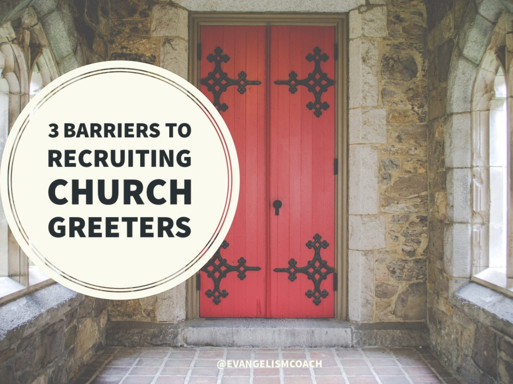 If you face challenges in church greeter recruiting, here are 3 barriers you might face