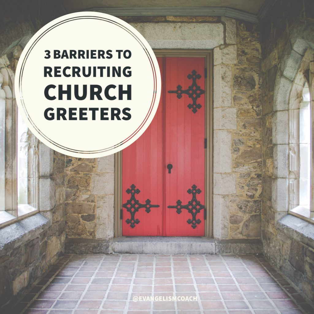 If you struggle in recruiting church greeters, you might face these barriers