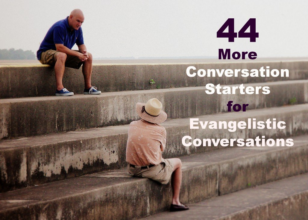 44 Spiritual Conversation Starter Questions for Personal Evangelism