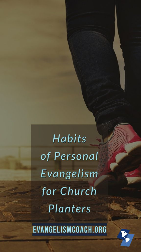 Leg of person walking, headline 5 Habits of Personal Evangelism for Church Planters
