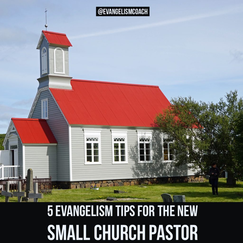 5 Evangelism Tips for New Small Church Pastors