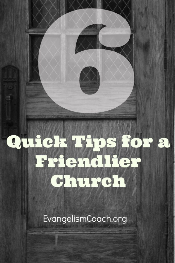 6 Quick Tips For A Friendlier Church That you can use on Sunday