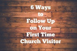 Ways to Follow Up on Church Visitors