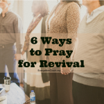 Are you praying for revival in your country? If you want some thematic reminders for revival prayer, here you go