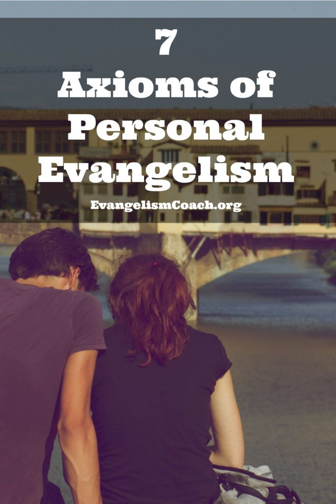 What are 7 Axioms of Personal Evangelism