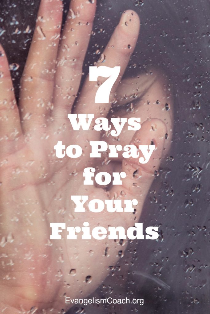 No one prayed for me. At least no one has ever reported praying for me to come to know Christ. Don't let that happen. Here are 7 ways (plus 17 more) to pray for your lost friends who don't know Christ.