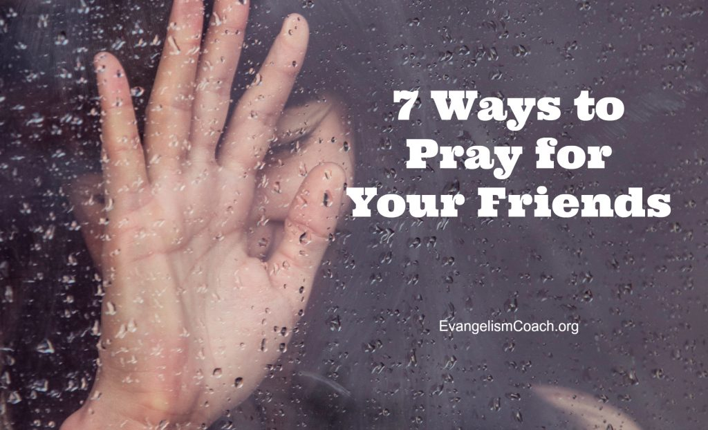 How to pray for your lost friends