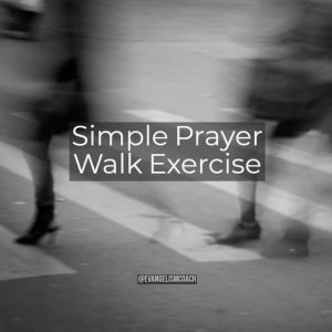 A simple prayer walk exercise to listen to the Spirit's guidance