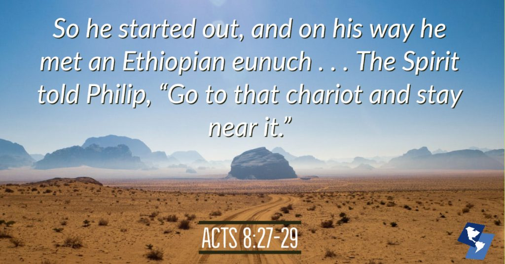 "Acts 8:27-29 on D, So he started out, and on his way he met an Ethiopian eunuch . . . The Spirit told Philip, ""Go to that chariot and stay near it.""esert Scene."