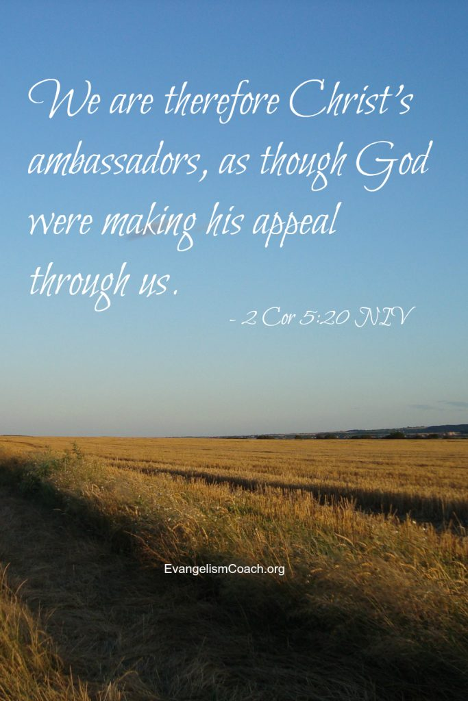We are therefore Christ's ambassadors, as though God were making his appeal through us.  - 2 Cor 5:20.  What type of ambassador are you?  Read on and guess