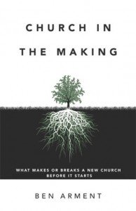 Church in the Making, Ben Arnett