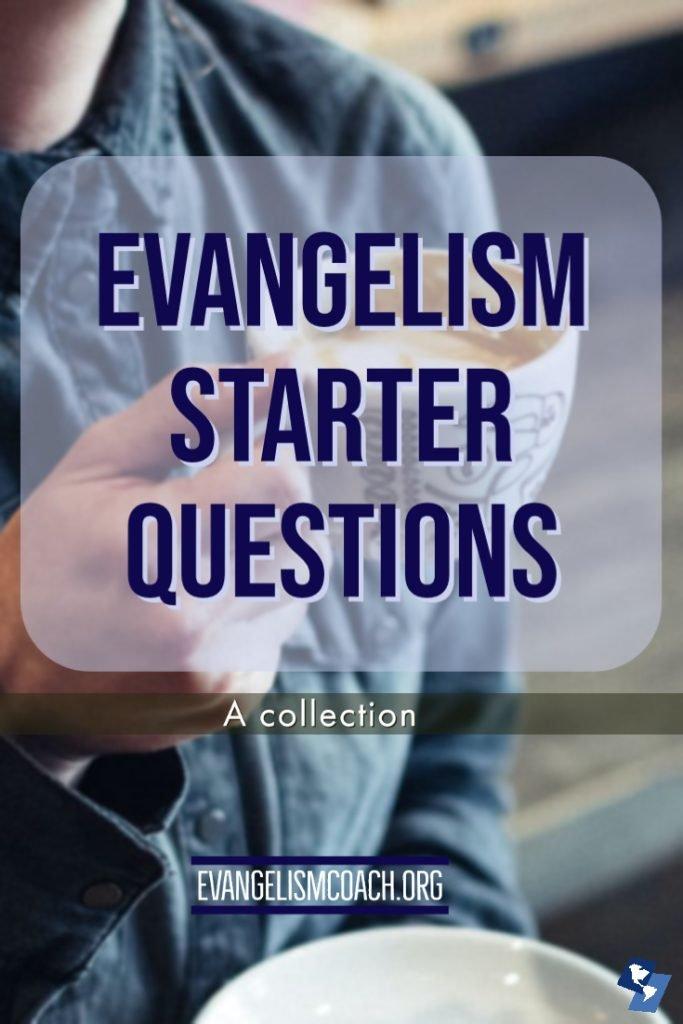 Headline on Person Driking Coffee, Reads evangelism starter questions.