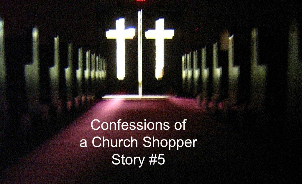 ConfessionsOfAChurchShopperVisit5