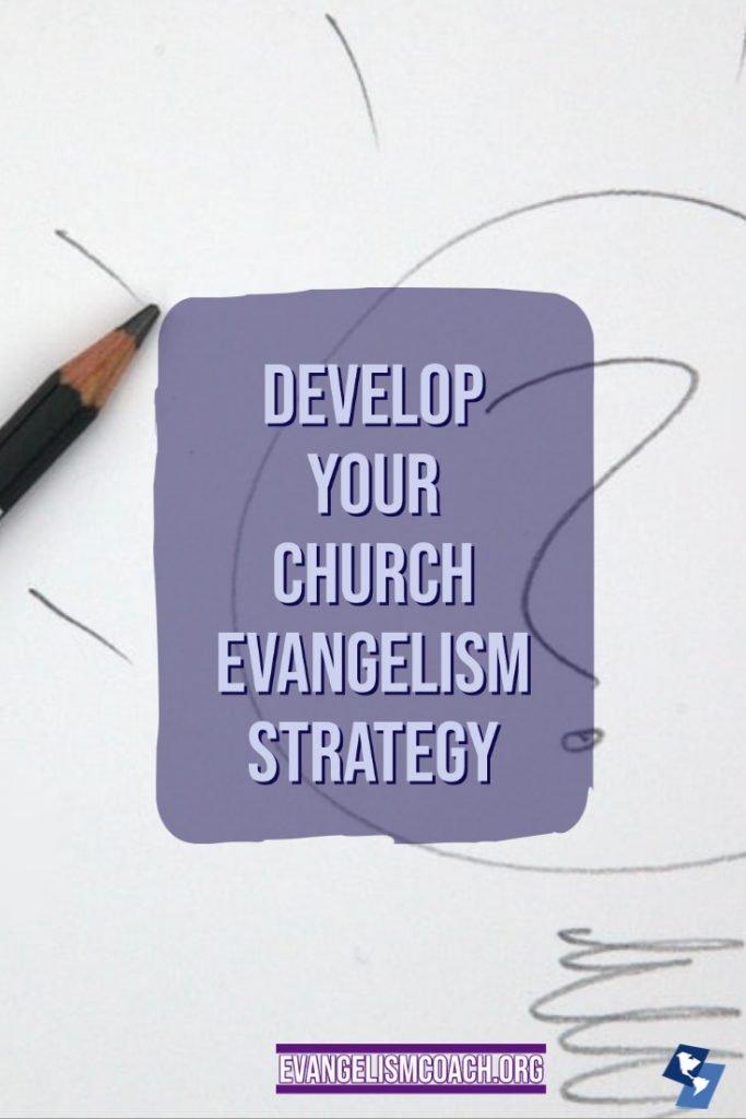 Develop Your Church's Evangelism Strategy
