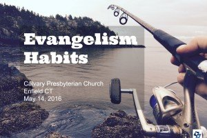 Conference: Evangelism Habits – Enfield Connecticut, May 14, 2016