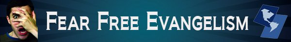 Banner Ad that links to Fear Free Evangelism Audio Product (on dvd or audio download)