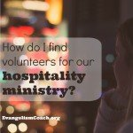 How do I find hospitality ministry volunteers for my church?