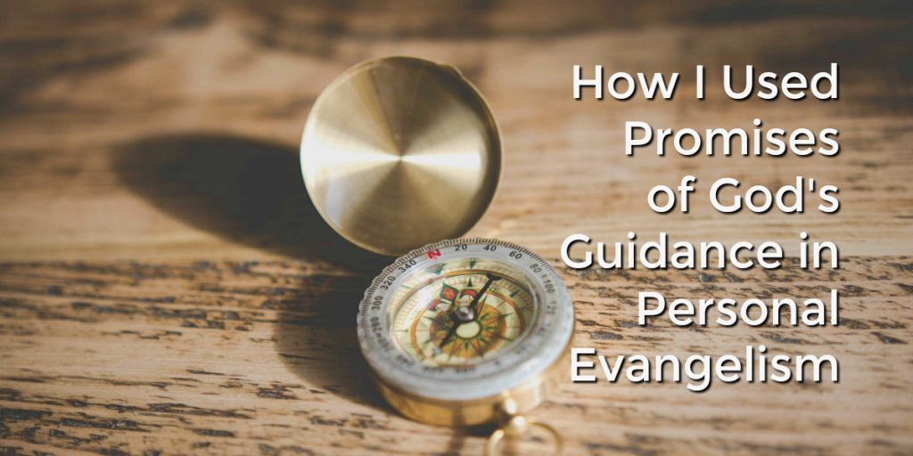 Compass on a table, Headline: How I used promises of God's Guidance in Personal Evangelism