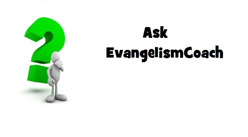 Ask EvangelismCoach