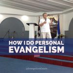 I've developed my personal Evangelism Style over the years. Here is mine