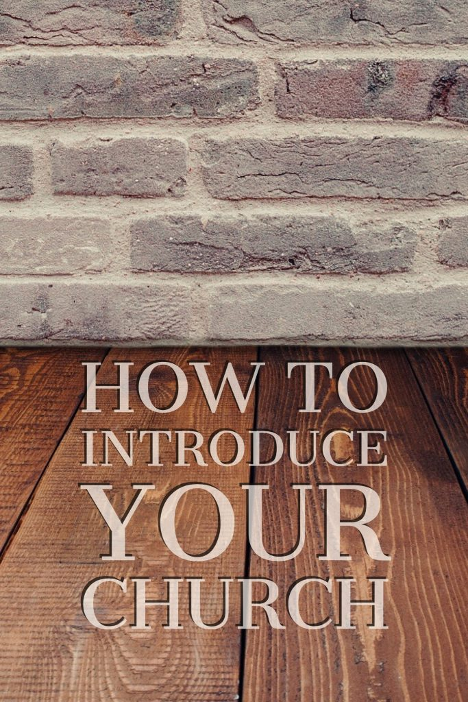 Headline for Pinterest size, How to Introduce Your Church.  Brick Wall and Hardwood floor