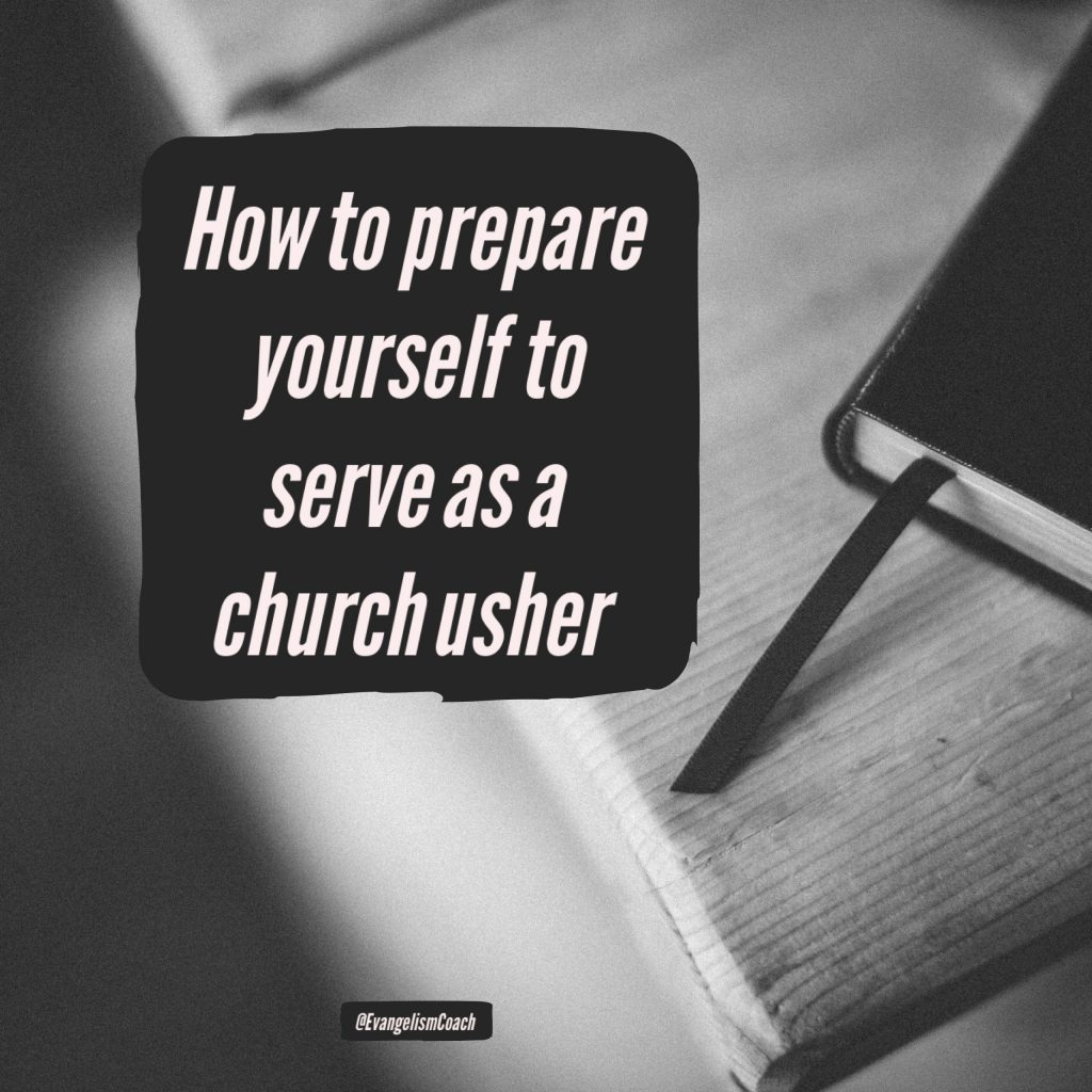 Ministry of Church Ushers: There is a role of personal preparation.  Caption reads how to prepare yourself to serve as church usher.