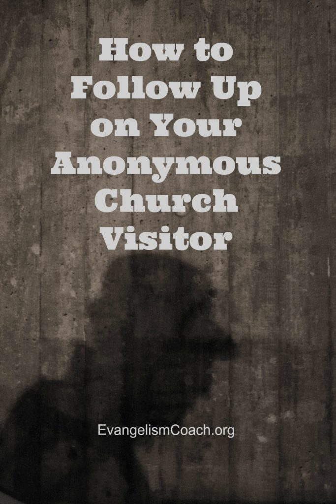 How to follow up on the Anonymous Church Visitor.  Shadow image.