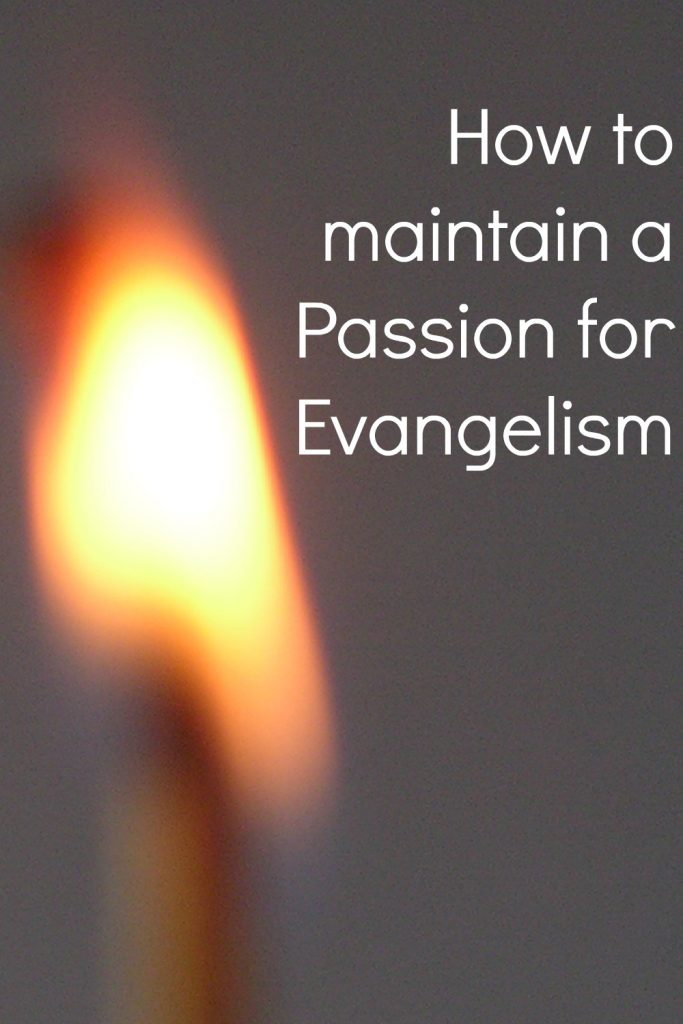 Match/Flame headline How to maintain a Passion for Evangelism