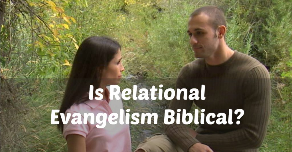 Relational Evangelism: Is it Biblical?