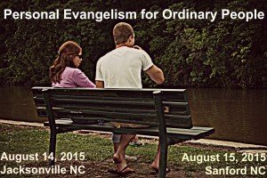 Personal Evangelism for Ordinary People Conference August 2015 North Carolina