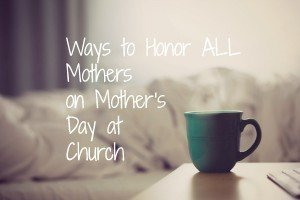 Mothers Day Church Greetings that Honor All Mothers