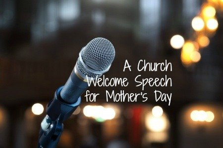 Church Welcome Speech Ideas for Mothers Day