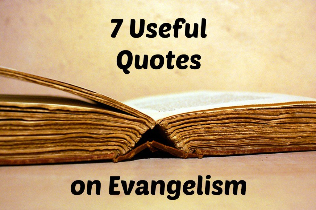 7 Useful Evangelism Quotes