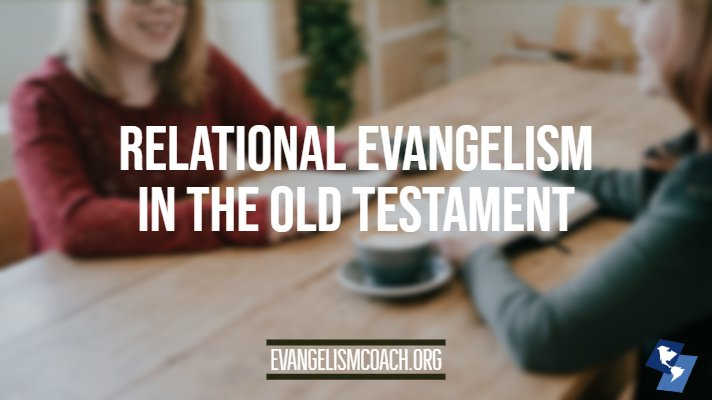 Relational Evangelism Old Testament