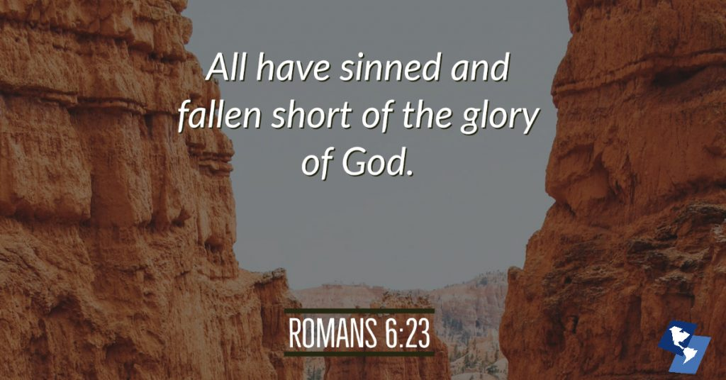 All have sinned and fallen short of the glory of God. - Romans 6:23 on a canyon image