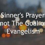 Personal Evangelism and SInners Prayer