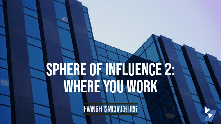 Sphere of Influence 2: Where you work, office building
