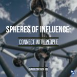 Sphere of Ifluences to change your world