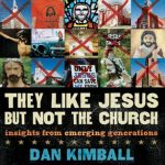 They like Jesus, But Not the Church, Dan Kimbals Book