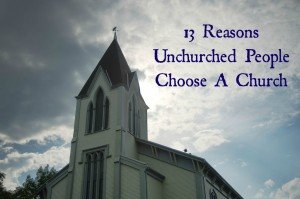Why unchurched people choose a church?  Research from Thom Rainer