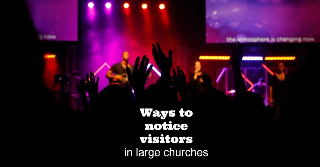 How do some large churches identify church visitors making their first time visit